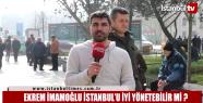 Ekrem İmamoğlu İstanbul'u iyi yönetebilir...